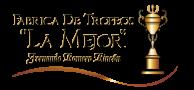 Fábrica de trofeos LA MEJOR - Honorabilidad y cumplimiento